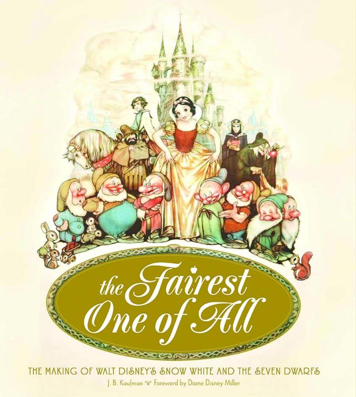 The Fairest One of All: The Making of Walt Disney's Snow White and the Seven Dwarfs, by J. B. Kaufman. Weldon Owen, 320p. Hardback, $75.