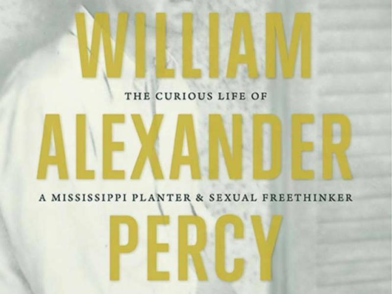 William Alexander Percy: The Curious Life of a Mississippi Planter and Sexual Freethinker. By Benjamin E. Wise. North Carolina, 2012. 368p. HB, $35.