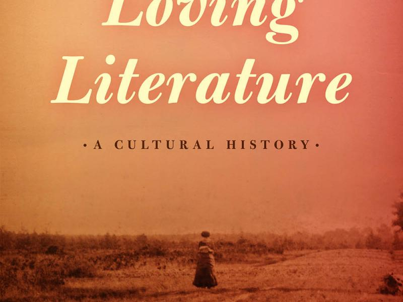 Loving Literature: A Cultural History. By Deidre Shauna Lynch. University of Chicago Press, 2014. 352p. HB, $40.