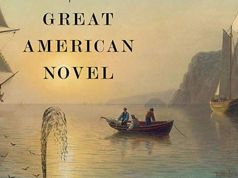 <i>The Dream of the Great American Novel</i> by Lawrence Buell. Harvard University Press, 2014. 500p. HB, $39.95.