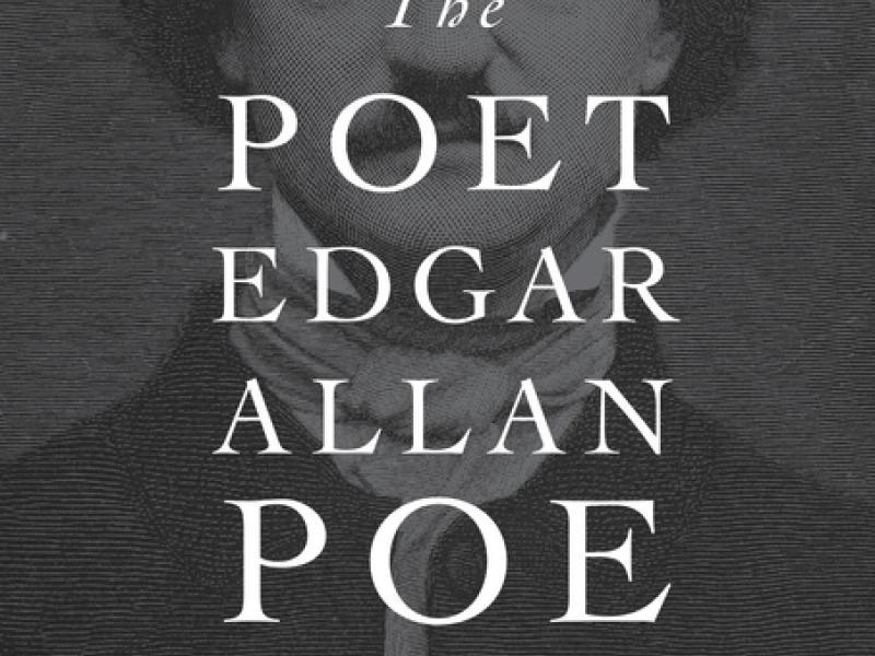 """""""The Poet Edgar Allan Poe: Alien Angel,"""" By Jerome McGann"""