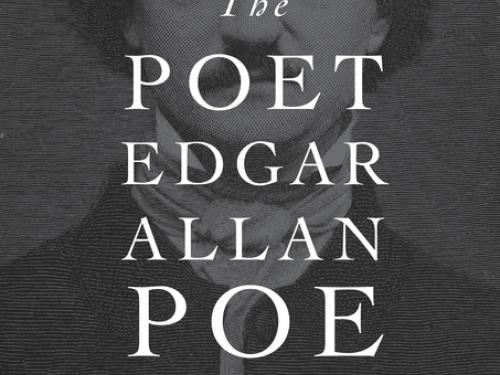 """The Poet Edgar Allan Poe: Alien Angel,"" By Jerome McGann"
