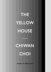 <i>The Yellow House</i>. By Chiwan Choi. CCM, 2017. 128p. PB, $16.95.