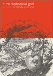 <i>A Metaphorical God: Poems</i>, by Kimberly Johnson. Persea Books, September 2008. $14