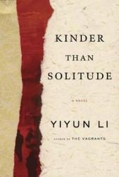 <i>Kinder Than Solitude.</i>  By Yiyun Li.   Random House, 2014.  336p. HB, $26.